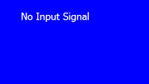 no-input-signal